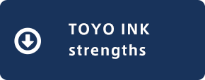 TOYO INK strengths